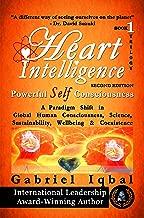 Heart Intelligence: Powerful Self Consciousness (Heart Intelligence trilogy Book 1)