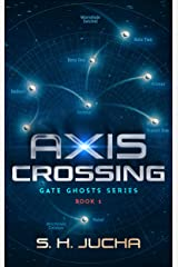 Axis Crossing (Gate Ghosts Book 1) Kindle Edition