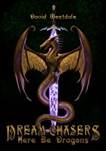 Here Be Dragons (Dream Chasers Book 1)