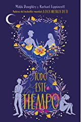 Todo este tiempo (Spanish Edition) Kindle Edition