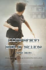 Companion Bible Study for Run: Finding Friends & Handling Bullies Kindle Edition