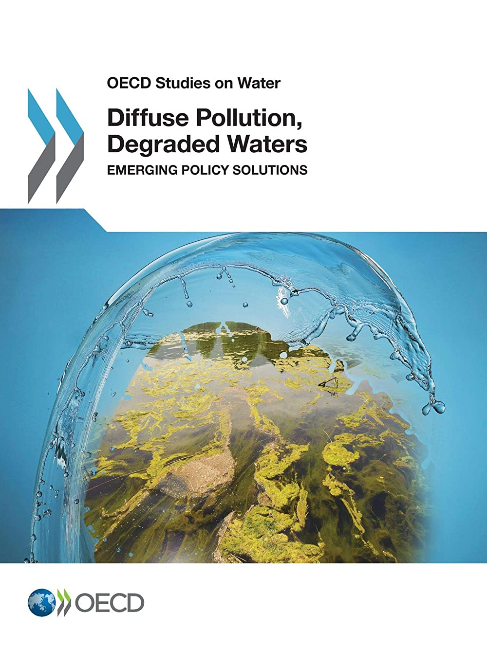 Diffuse Pollution, Degraded Waters: Emerging Policy Solutions (OECD studies on water)