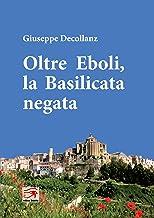 Oltre Eboli, la Basilicata negata (Storie di Montepeloso Vol. 4)