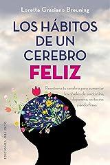 Los hábitos de un cerebro feliz (Spanish Edition) Kindle Edition