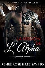 La Mission de l'Alpha (Alpha Bad Boys t. 8) Format Kindle