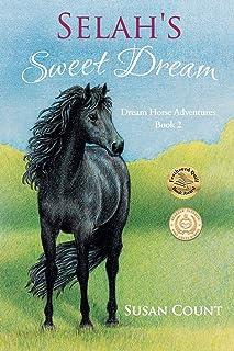 Selah`s Sweet Dream (Dream Horse Adventures Book 2)