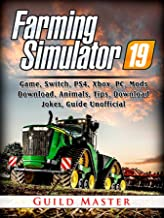 Farming Simulator 19 Game, Switch, PS4, Xbox, PC, Mods, Download, Animals, Tips, Download, Jokes, Guide Unofficial