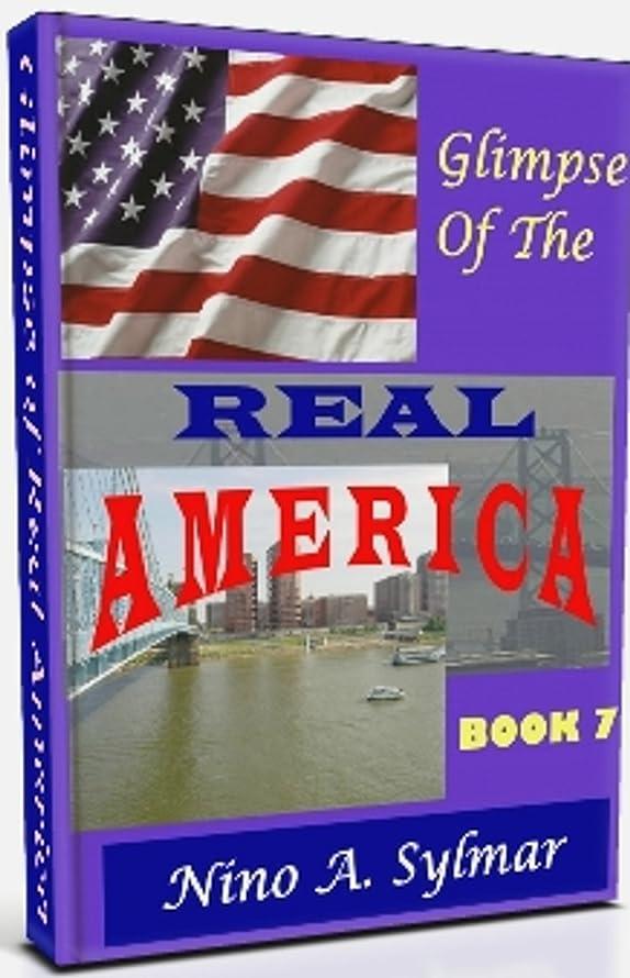 アドバンテージ広くキュービックGlimpse of the Real America (Castillo to Sylmar Book 7) (English Edition)