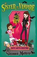Date with Destiny (My Sister the Vampire)