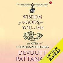 Wisdom of the Gods for You and Me: My Gita and My Hanuman Chalisa