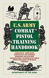 U.S. Army Combat Pistol Training Handbook (US Army Survival)