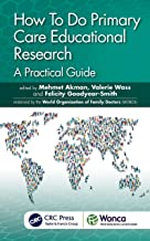How To Do Primary Care Educational Research: A Practical Guide