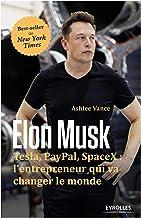 Elon Musk - Tesla, Paypal, SpaceX : l'entrepeneur qui va changer le monde (EYROLLES) (French Edition): TESLA, PAYPAL, SPAC...