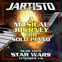 A Musical Journey for Solo Piano: Music from Star Wars Episodes 1-6