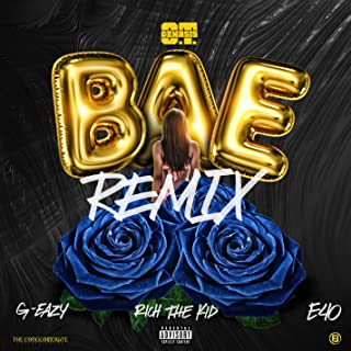 Bae (Remix) [feat. G-Eazy, Rich The Kid & E-40] [Explicit]