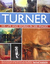 Turner: His Life and Works in 500 Images