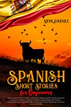 Spanish Short Stories for Beginners: 35 captivating short stories in Spanish to improve your reading & grow your vocabular...