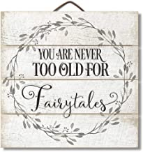 in the Ivy You are Never Too Old for Fairytales Wooden Hanging Sign Plaque for Home Living Room Bedroom Decorative