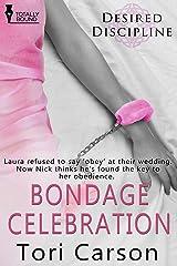 Bondage Celebration (Desired Discipline Book 2) Kindle Edition