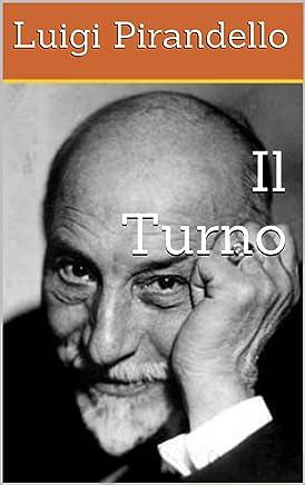 Il Turno (I Romanzi di Pirandello Vol. 3)