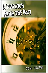 A Dispatch from the Past Kindle Edition
