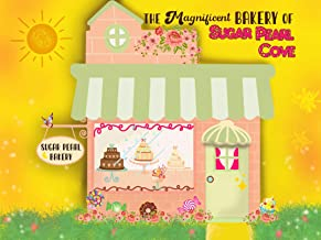 The Magnificent Bakery of Sugar Pearl Cove