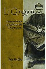 Li Qingyun: Longevity Methods of a 250-Year-Old Taoist Immortal Paperback