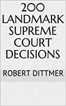 200 Landmark Supreme Court Decisions