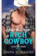 How To Rope A Rich Cowboy (Silver Springs Ranch Book 2) Kindle Edition