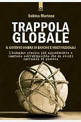 Trappola globale: Il governo ombra di banche e multinazionali Formato Kindle