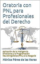 Oratoria con PNL para Profesionales del Derecho:...