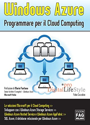 Windows Azure. Programmare per il Cloud Computing (Pro DigitalLifeStyle)
