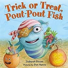 Trick or Treat, Pout-Pout Fish (A Pout-Pout Fish Mini Adventure)