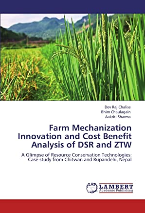 Farm Mechanization Innovation and Cost Benefit Analysis of Dsr and Ztw