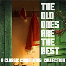The Old Ones Are the Best - A Classic Christmas Collection