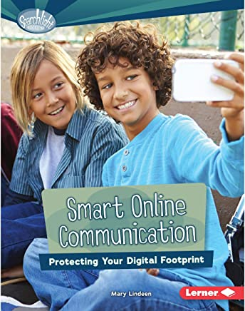 Smart Online Communication: Protecting Your Digital Footprint: Searchlight Books ™ - What Is Digital Citizenship?