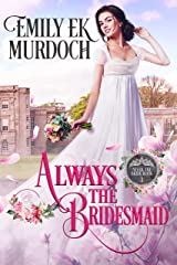 Always the Bridesmaid (Never the Bride Book 1) Kindle Edition