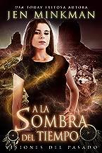 A La Sombra Del Tiempo, Libro 2: Visiones Del Pasado (Spanish Edition)