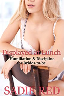 Displayed at Lunch (Humiliation & Discipline for Brides-to-be Book 4)