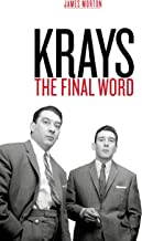 Krays: The Final Word: The definitive account of the Krays' life and crimes