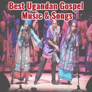 Best Ugandan Gospel Music & Songs