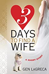 Three Days to Find a Wife (Short Story) Kindle Edition
