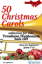 50 Christmas Carols for solo Trombone/Euphonium: Easy for Beginners
