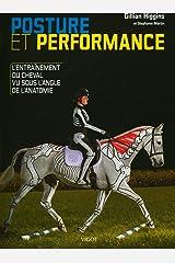 Posture et performance: L'entraînement du cheval vu sous l'angle de l'anatomie Broché