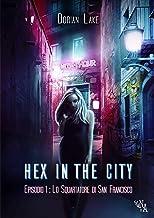 Hex in the City Episodio 1: Lo squartatore di San Francisco (Italian Edition)