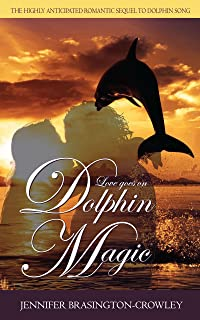 Dolphin Magic: Love Goes On (Dolphin Song Book 2)
