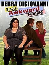 Debra DiGiovanni: Single, Awkward, Female