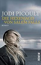 Die Hexenjagd von Salem Falls: Roman (German Edition)