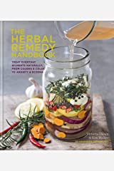 The Herbal Remedy Handbook: Treat everyday ailments naturally, from coughs & colds to anxiety & eczema Kindle Edition