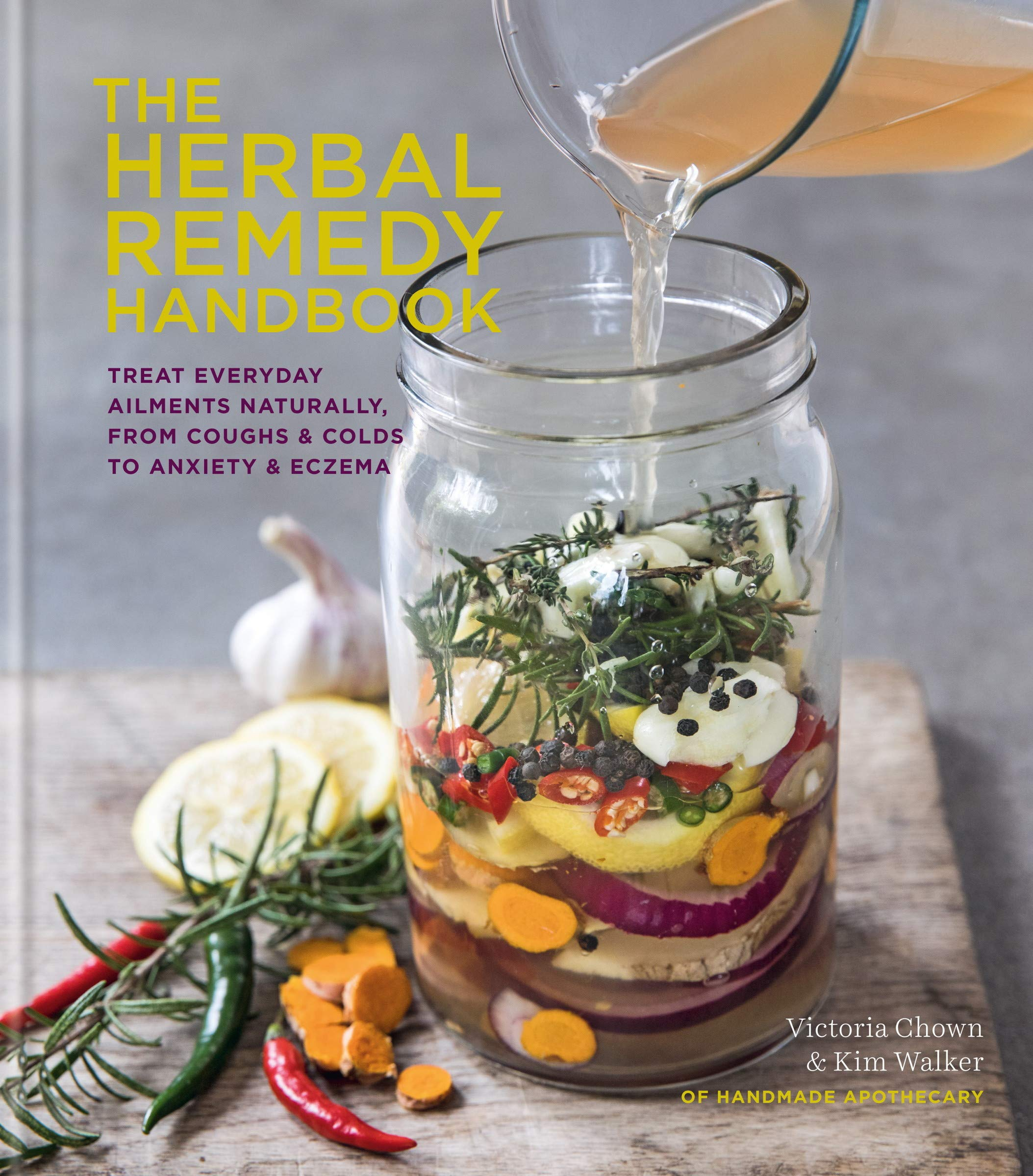 Image OfThe Herbal Remedy Handbook: Treat Everyday Ailments Naturally, From Coughs & Colds To Anxiety & Eczema (English Edition)